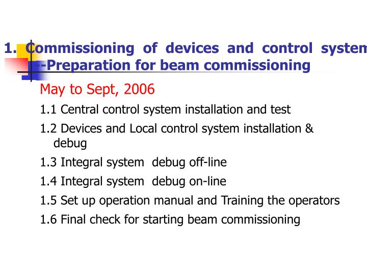 1 commissioning of devices and control system preparation for beam commissioning