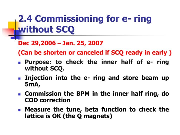 2.4 Commissioning for e- ring without SCQ