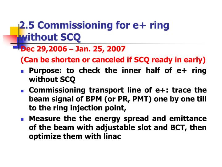 2.5 Commissioning for e+ ring without SCQ