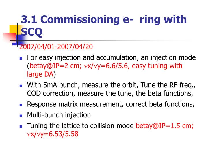 3.1 Commissioning e-  ring with SCQ