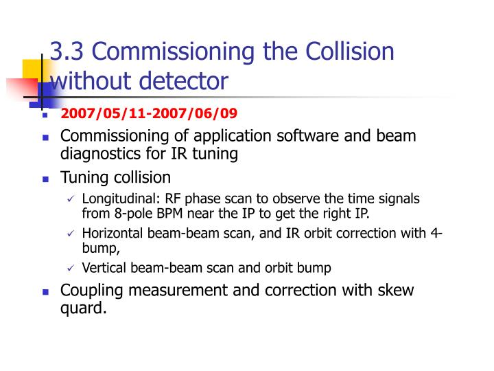 3.3 Commissioning the Collision without detector