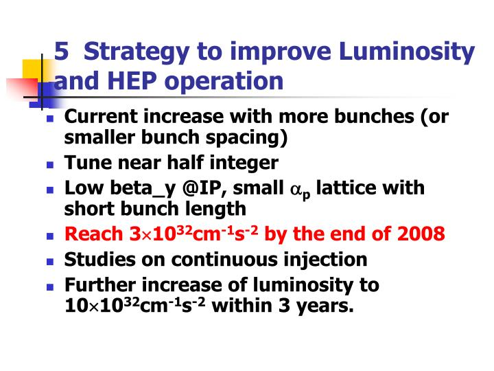 5  Strategy to improve Luminosity and HEP operation
