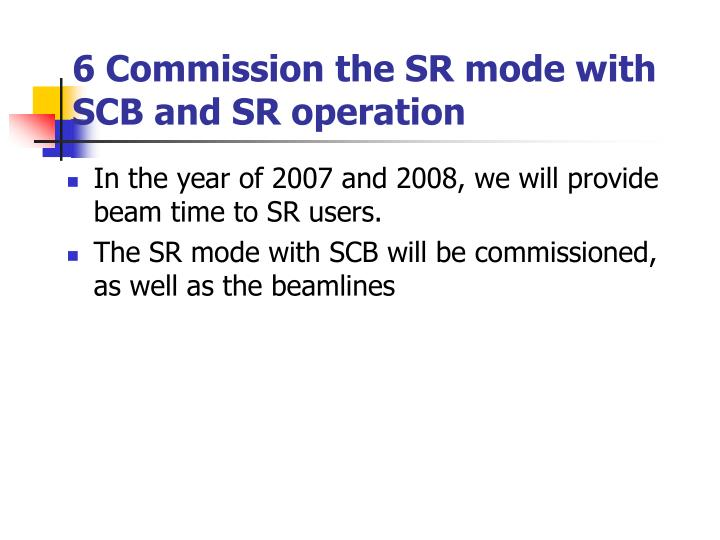 6 Commission the SR mode with SCB and SR operation