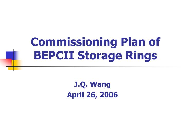 commissioning plan of bepcii storage rings