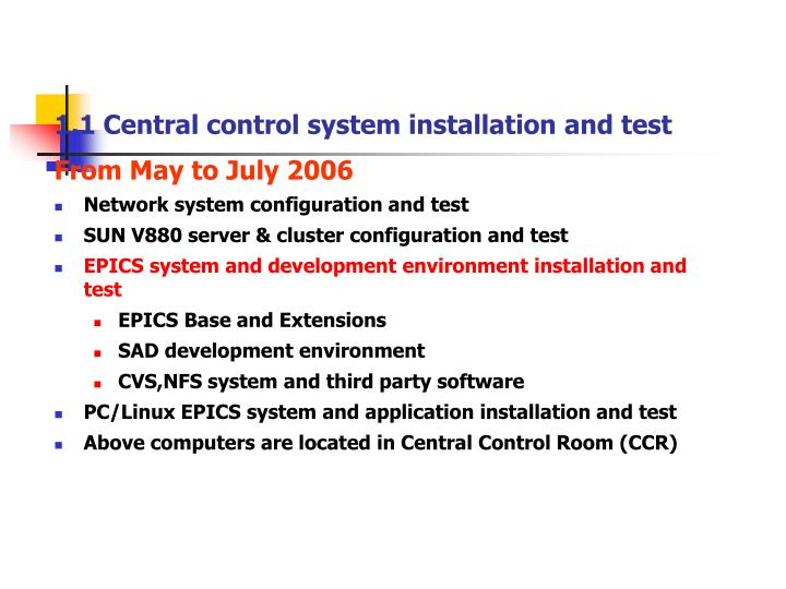 1.1 Central control system installation and test