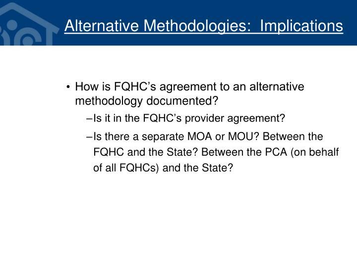 Alternative Methodologies:  Implications