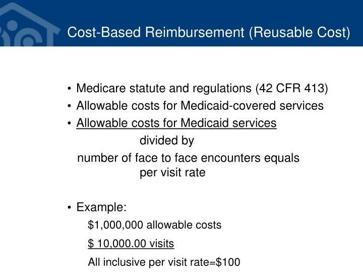 Cost-Based Reimbursement (Reusable Cost)