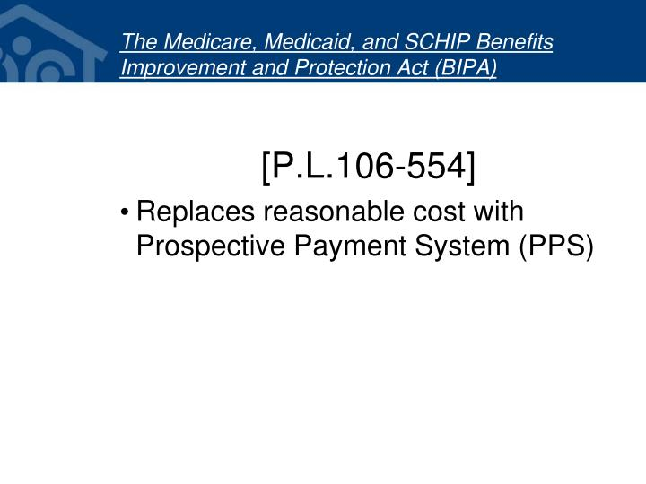 The Medicare, Medicaid, and SCHIP Benefits Improvement and Protection Act (BIPA)