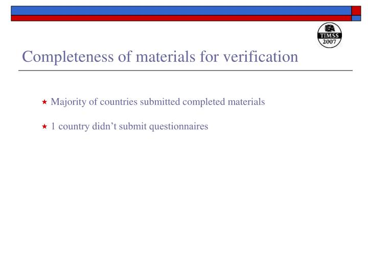 Completeness of materials for verification