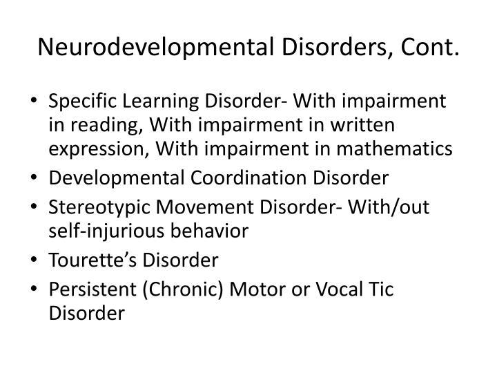 Neurodevelopmental Disorders, Cont.