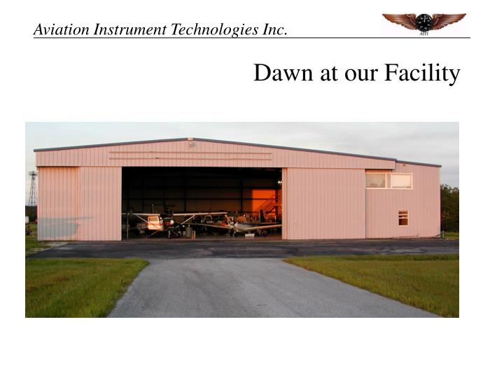 Dawn at our Facility