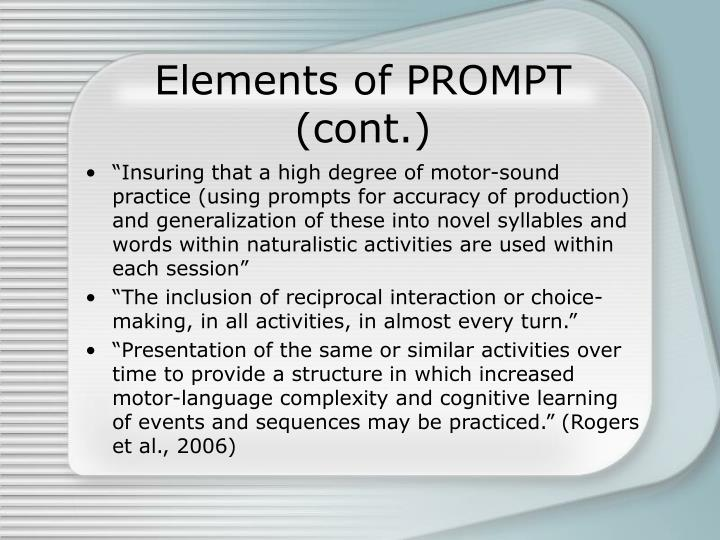 Elements of PROMPT (cont.)