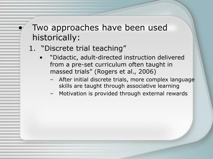 Two approaches have been used historically: