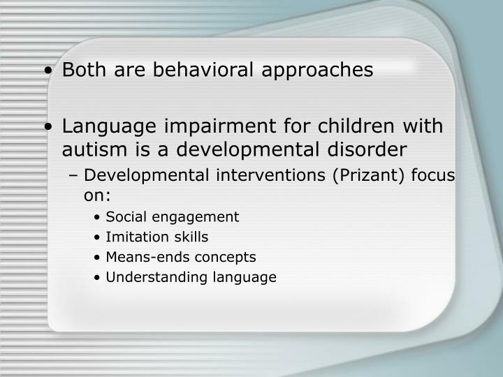 Both are behavioral approaches