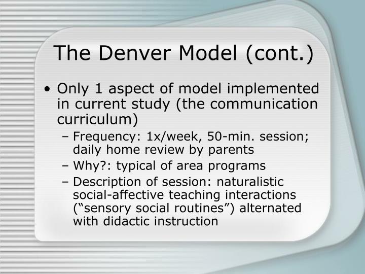 The Denver Model (cont.)