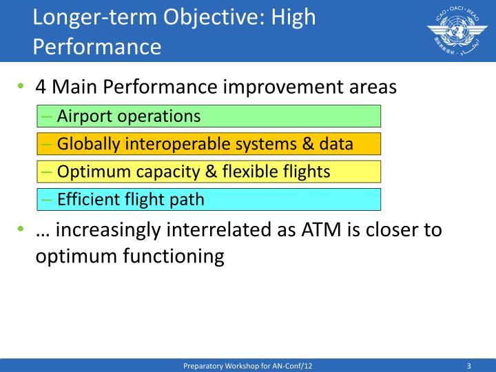 Longer-term Objective: High Performance