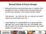 second wave of focus groups