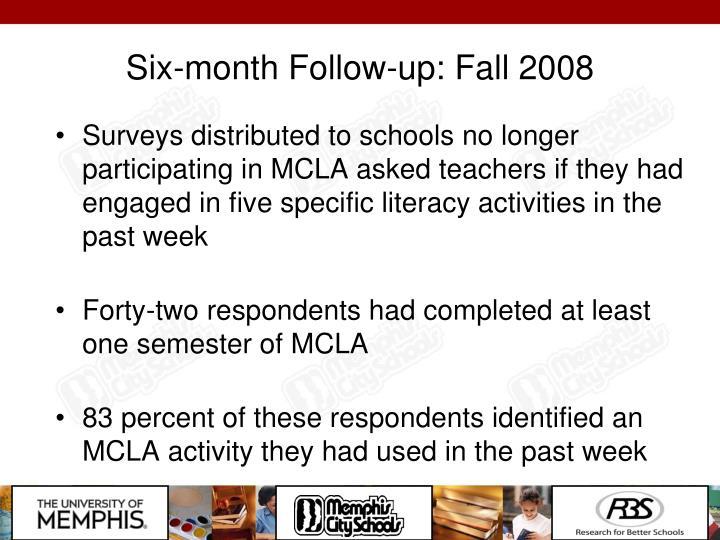 Six-month Follow-up: Fall 2008