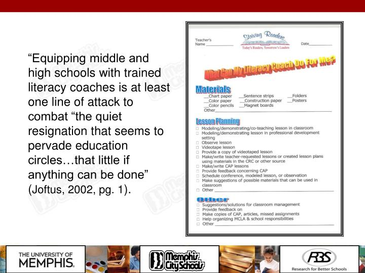 """""""Equipping middle and high schools with trained literacy coaches is at least one line of attack to combat """"the quiet resignation that seems to pervade education circles…that little if anything can be done"""" ("""