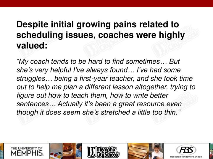 Despite initial growing pains related to scheduling issues, coaches were highly valued: