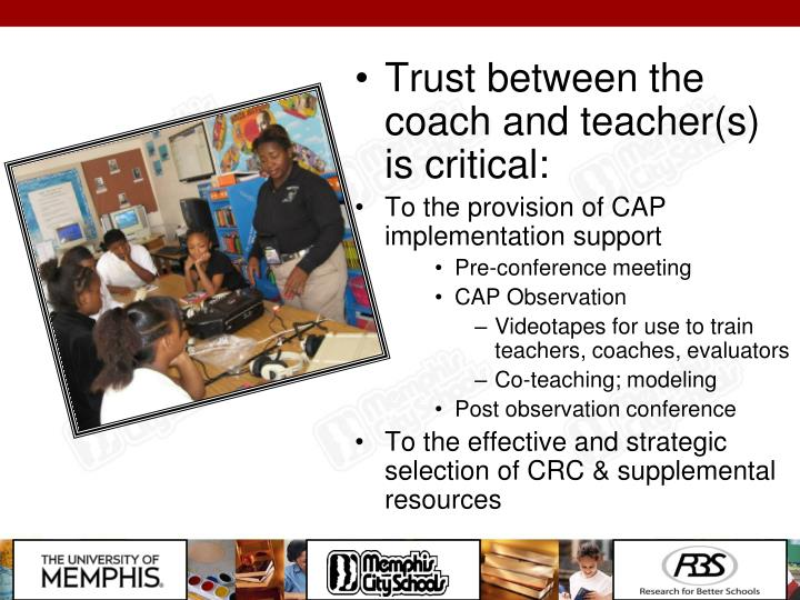 Trust between the coach and teacher(s) is critical: