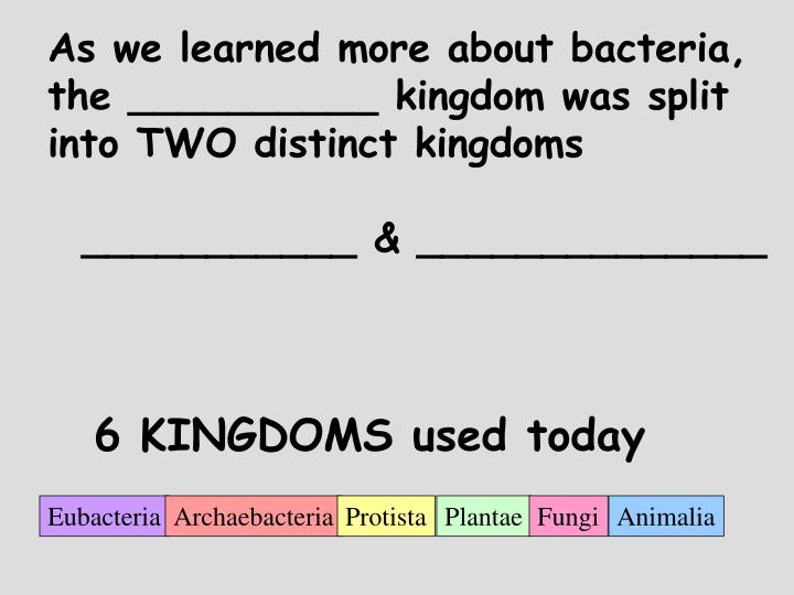 As we learned more about bacteria,