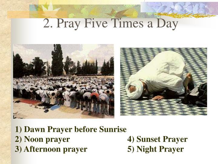 2. Pray Five Times a Day