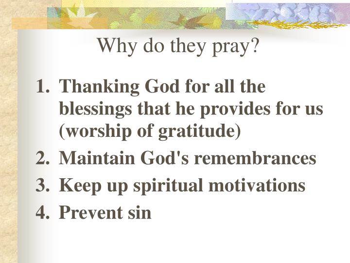 Why do they pray?
