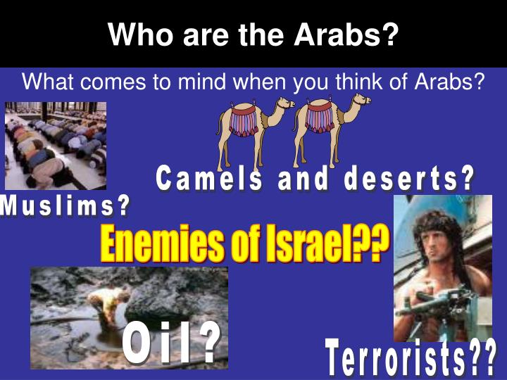 Camels and deserts?