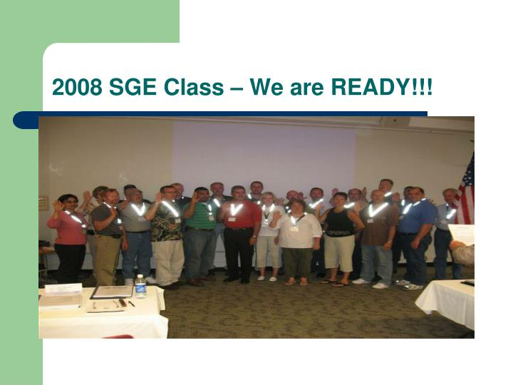 2008 SGE Class – We are READY!!!