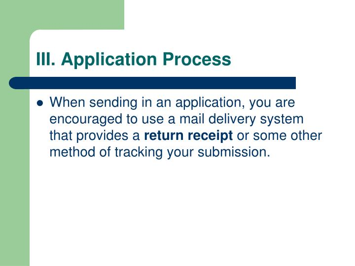 III. Application Process