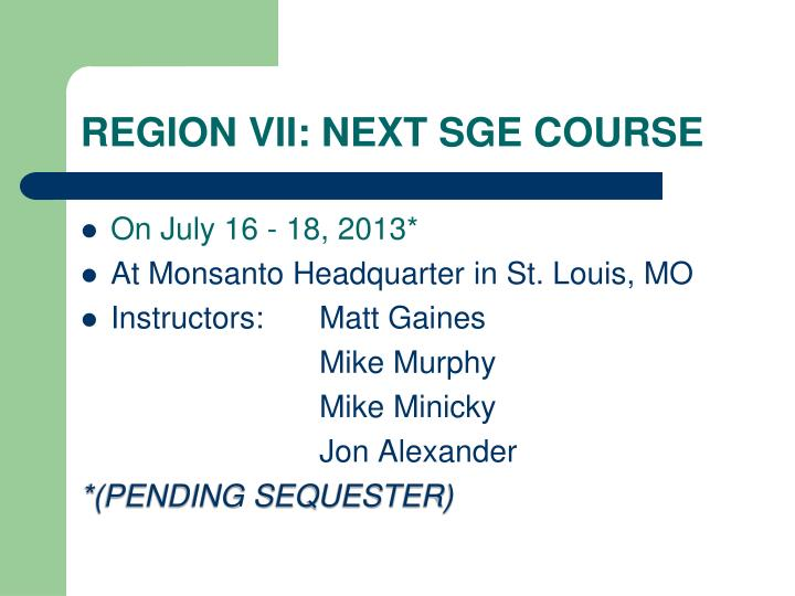 REGION VII: NEXT SGE COURSE