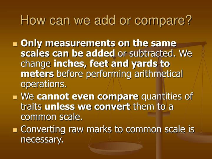 How can we add or compare?