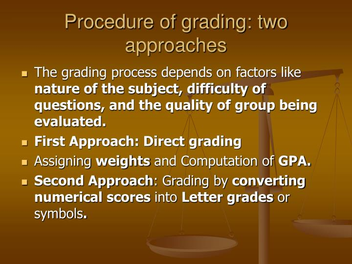 Procedure of grading: two approaches