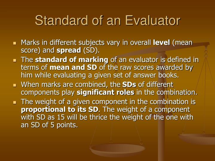 Standard of an Evaluator