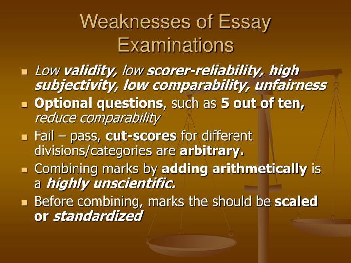 Weaknesses of Essay Examinations