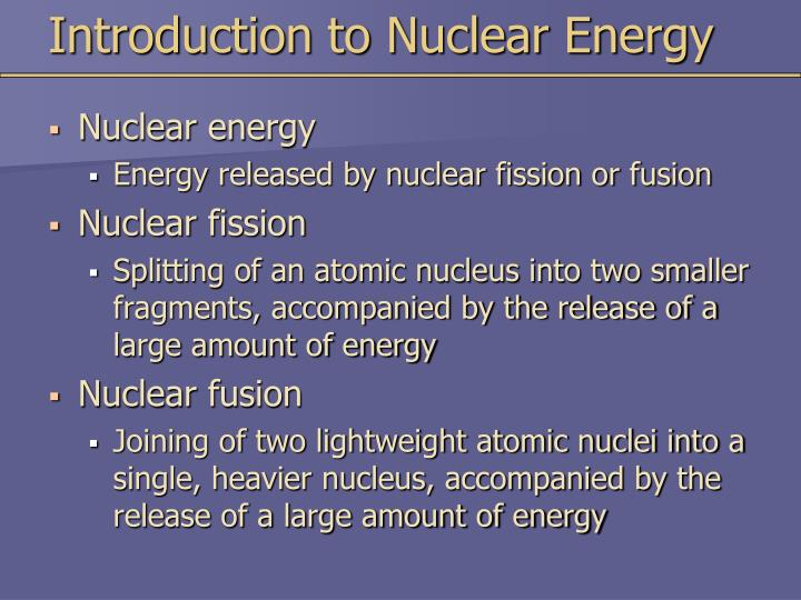 Introduction to Nuclear Energy