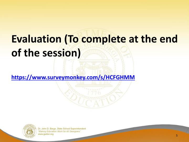 Evaluation (To complete at the end of the session)