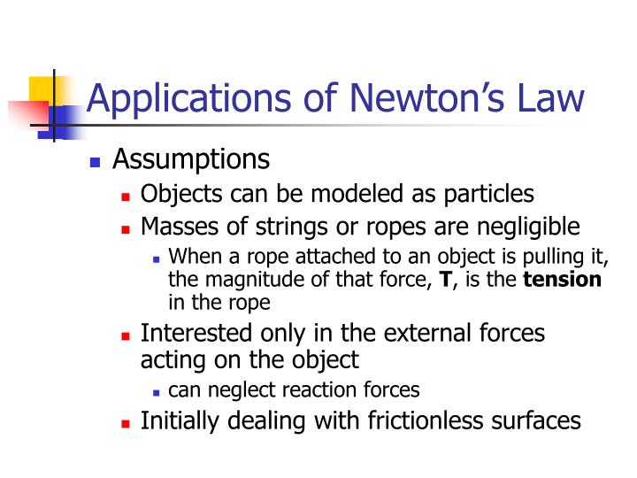 Applications of Newton's Law