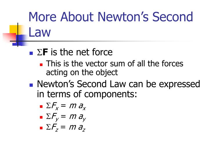 More About Newton's Second Law