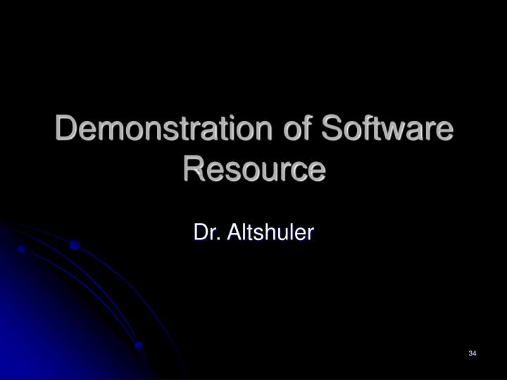 Demonstration of Software Resource
