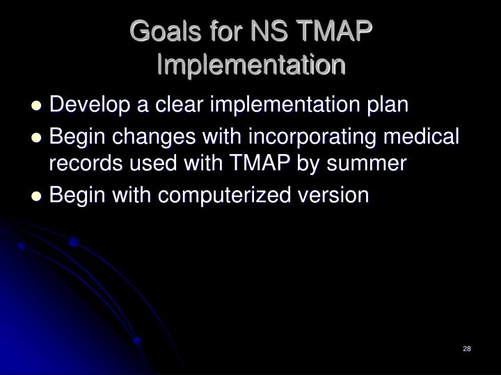 Goals for NS TMAP Implementation