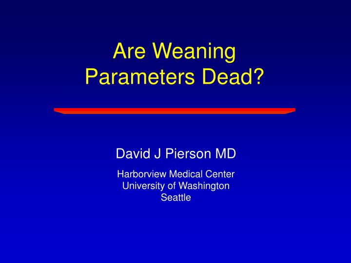 Are Weaning Parameters Dead?