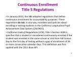 continuous enrollment title 5 regulations
