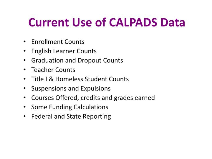 Current Use of CALPADS Data
