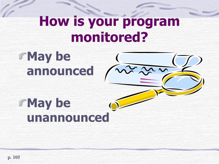 How is your program monitored?