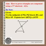 aim how to prove triangles are congruent using a 3 rd shortcut asa