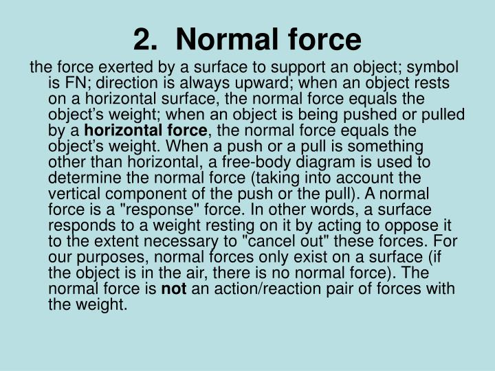 2.  Normal force