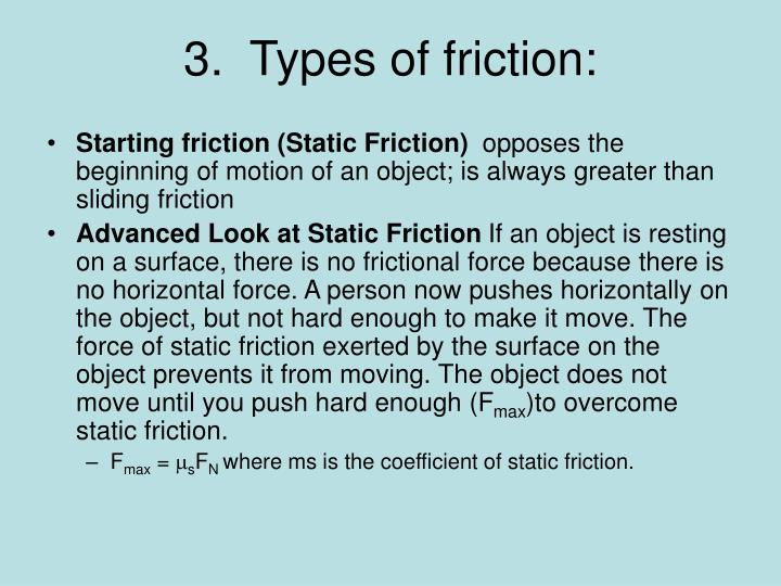 3.  Types of friction: