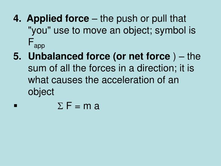 4.  Applied force